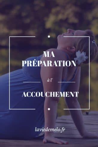 Ma préparation à l'accouchement