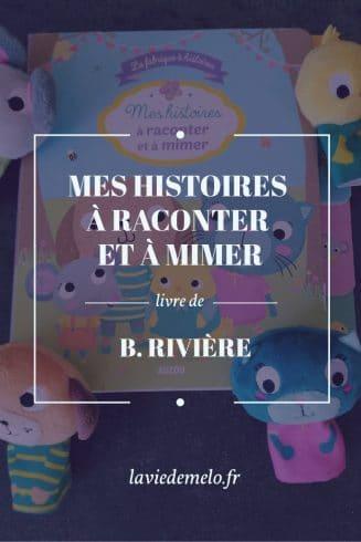 Mes histoires à raconter et à mimer de Bénédicte Rivière